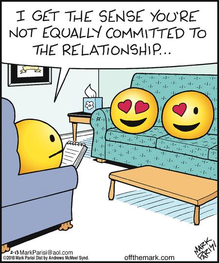 У меня такое чувство, что вы не одинаково вкладываетесь в отношения...